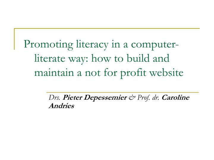 promoting literacy in a computer literate way how to build and maintain a not for profit website n.