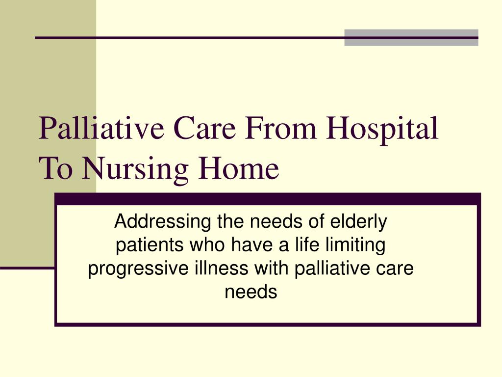 palliative care from hospital to nursing home l.