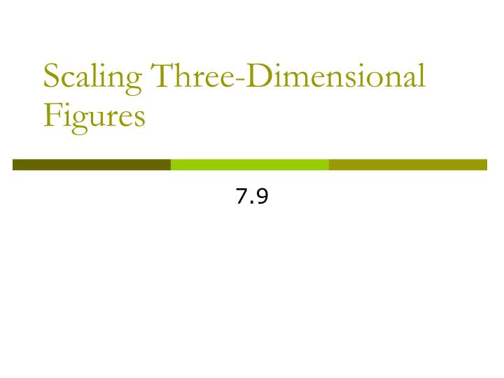 Scaling three dimensional figures