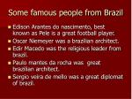 some famous people from brazil