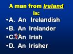 a man from ireland is