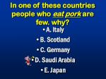 in one of these countries people who eat pork are few why