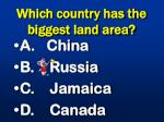 which country has the biggest land area