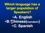which language has a larger population of speakers
