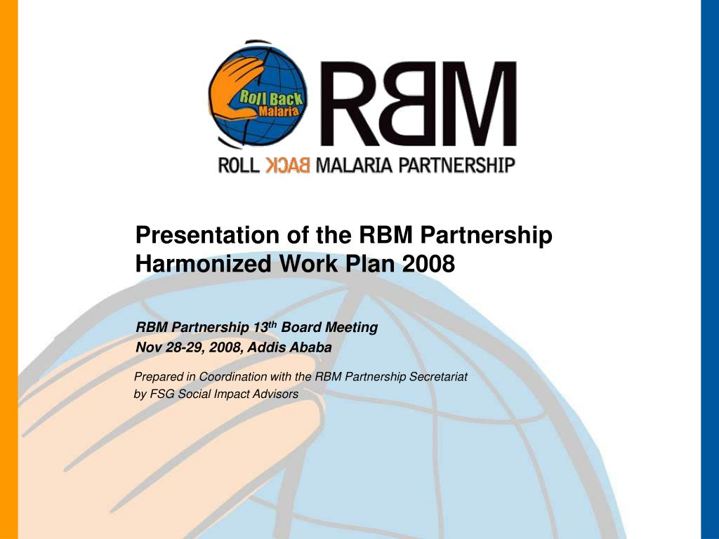 presentation of the rbm partnership harmonized work plan 2008 l.
