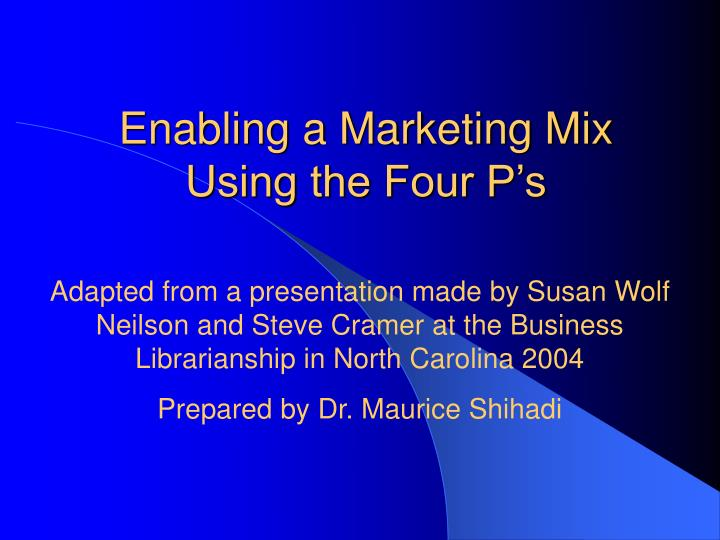 Enabling a marketing mix using the four p s