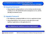 2 framework for supporting healthcare integrated service fshis