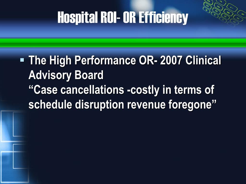 Hospital ROI- OR Efficiency