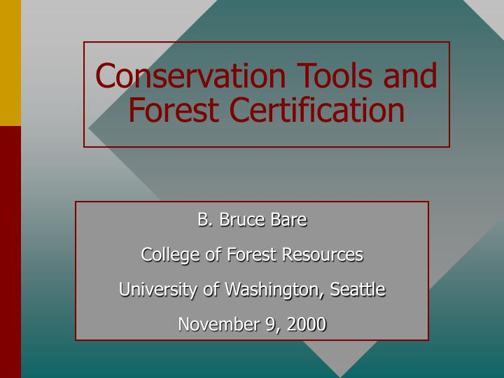 Conservation tools and forest certification