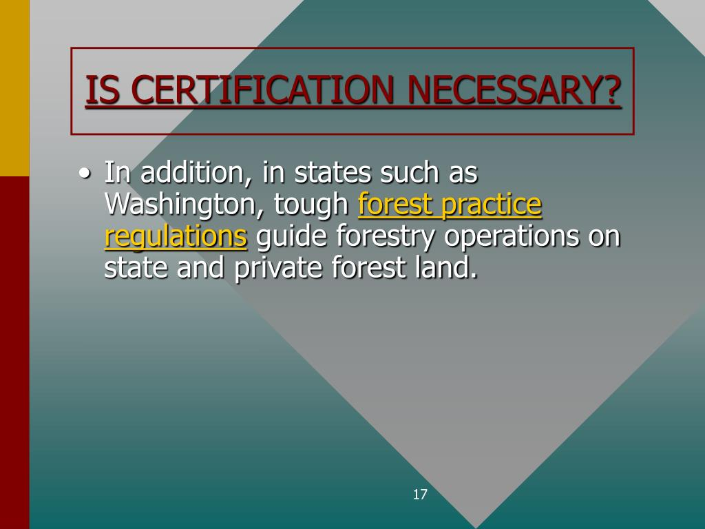 IS CERTIFICATION NECESSARY?
