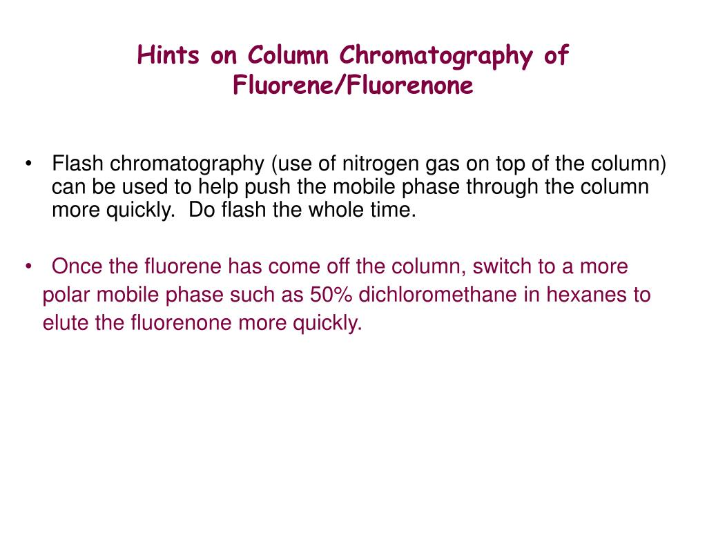 fluorene 9 fluorenone column chromatography Determination of hydrogen donating properties of coal liquefaction  the reduction of fluorenone to fluorene at  capillary column gas chromatography.