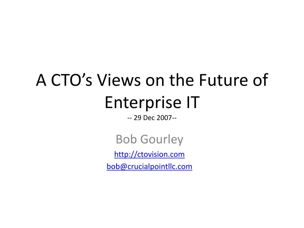 a cto s views on the future of enterprise it 29 dec 2007 l.