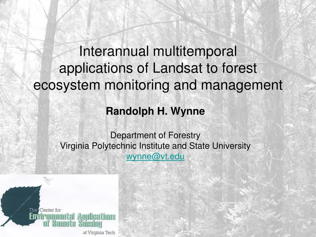 interannual multitemporal applications of landsat to forest ecosystem monitoring and management l.
