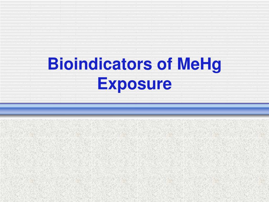 Bioindicators of MeHg Exposure