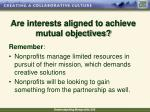 are interests aligned to achieve mutual objectives9