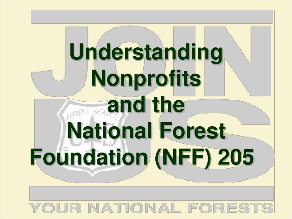 understanding nonprofits and the national forest foundation nff 205 l.