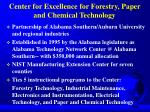center for excellence for forestry paper and chemical technology