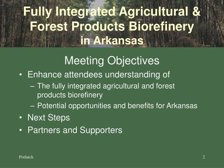 Fully integrated agricultural forest products biorefinery in arkansas