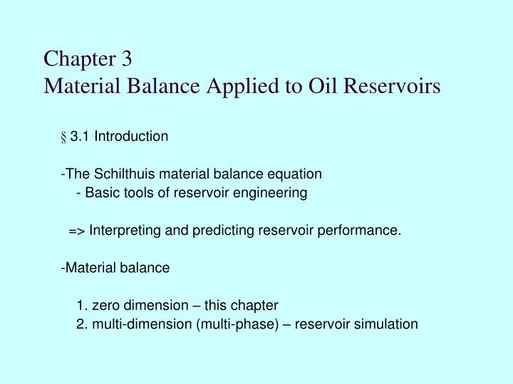 chapter 3 material balance applied to oil reservoirs n.