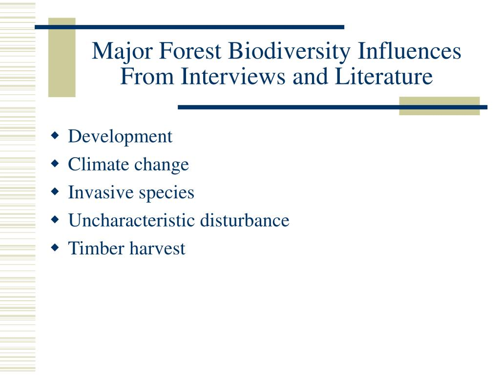 Major Forest Biodiversity Influences From Interviews and Literature
