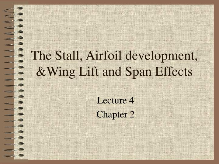 The stall airfoil development wing lift and span effects
