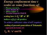 energy confinement time t scales as some functions of