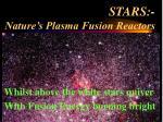 stars nature s plasma fusion reactors