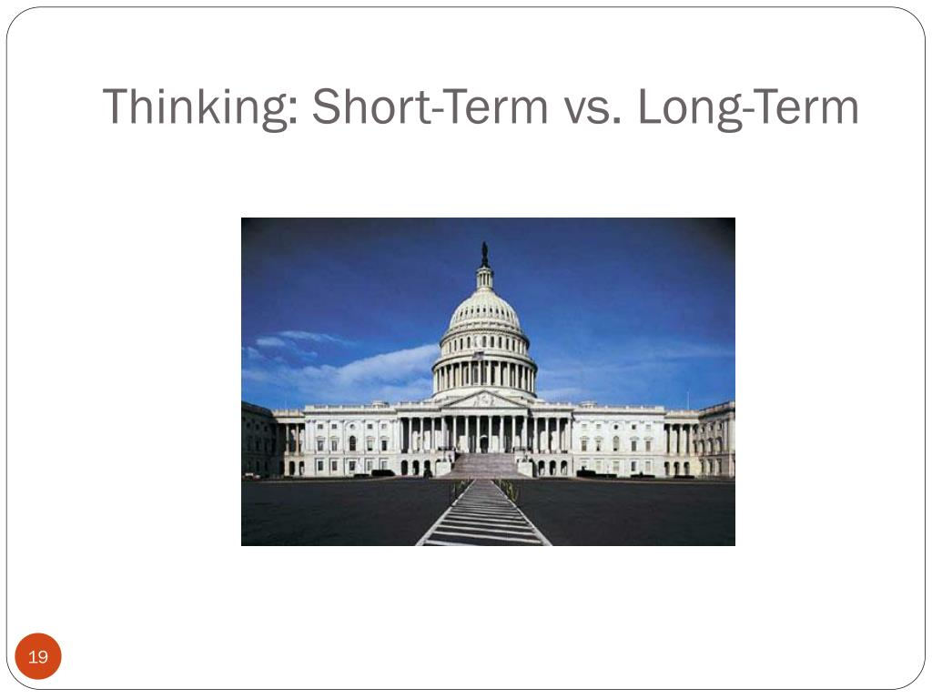 Thinking: Short-Term vs. Long-Term