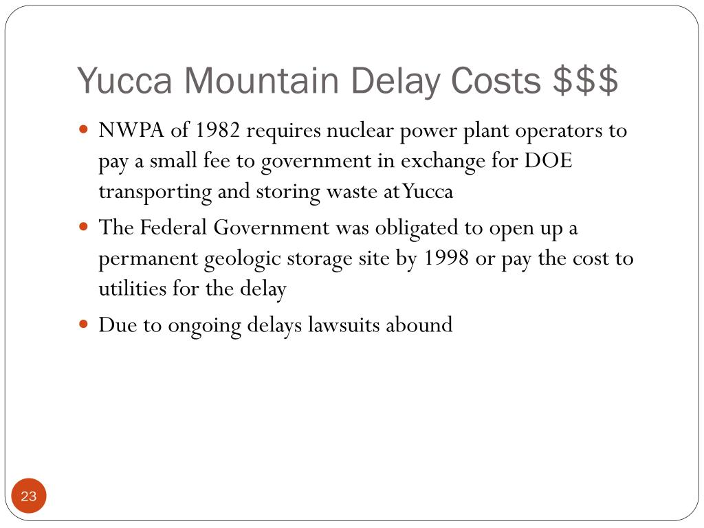 Yucca Mountain Delay Costs $$$