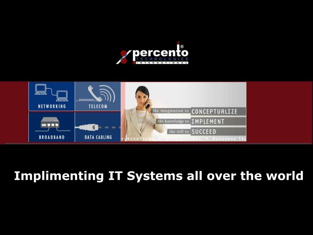 Implimenting IT Systems all over the world