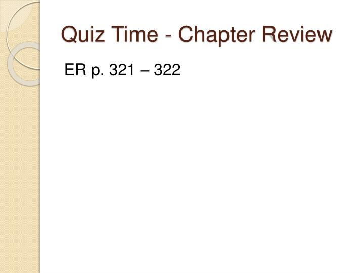 Quiz Time - Chapter Review