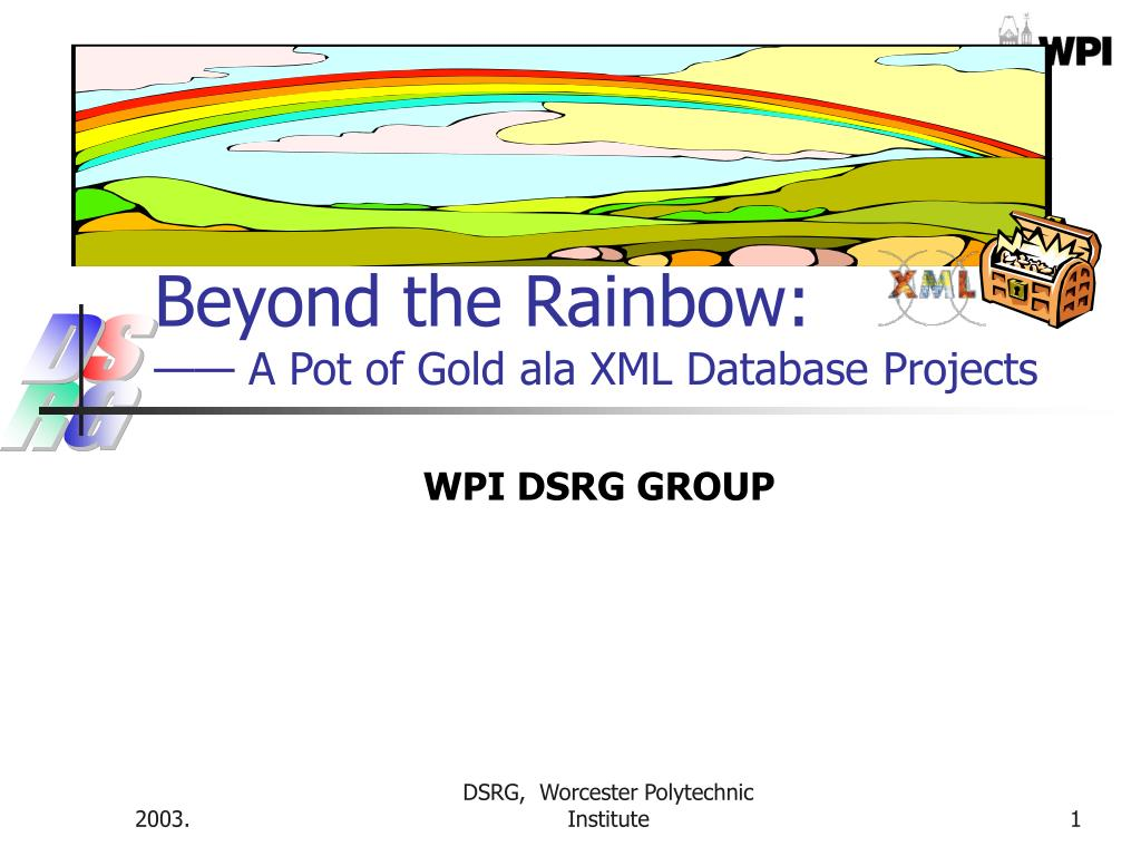 beyond the rainbow a pot of gold ala xml database projects l.