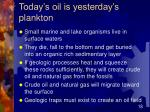 today s oil is yesterday s plankton