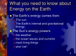 what you need to know about energy on the earth