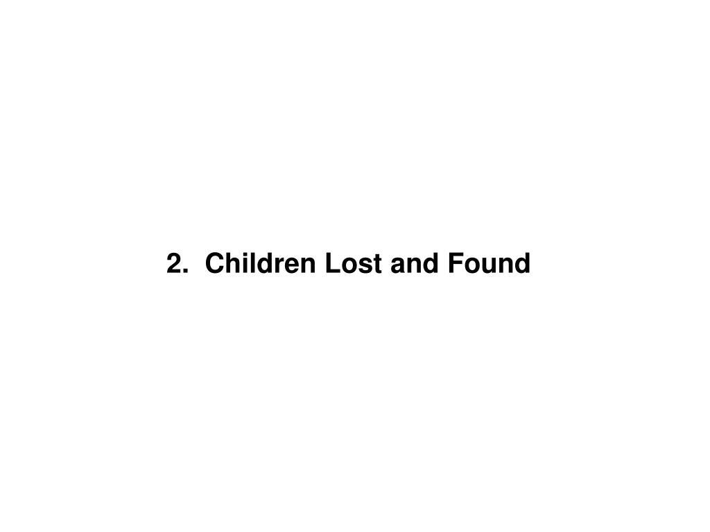 2.  Children Lost and Found