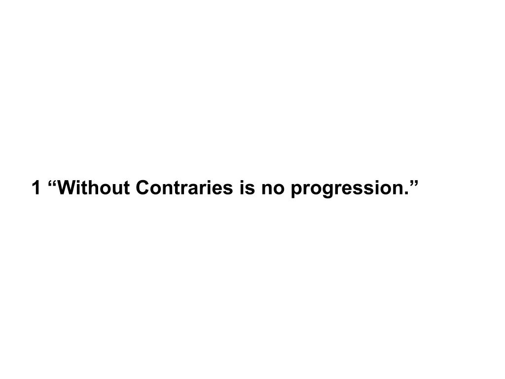 """1 """"Without Contraries is no progression."""""""