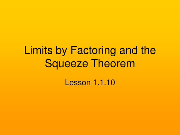 limits by factoring and the squeeze theorem n.