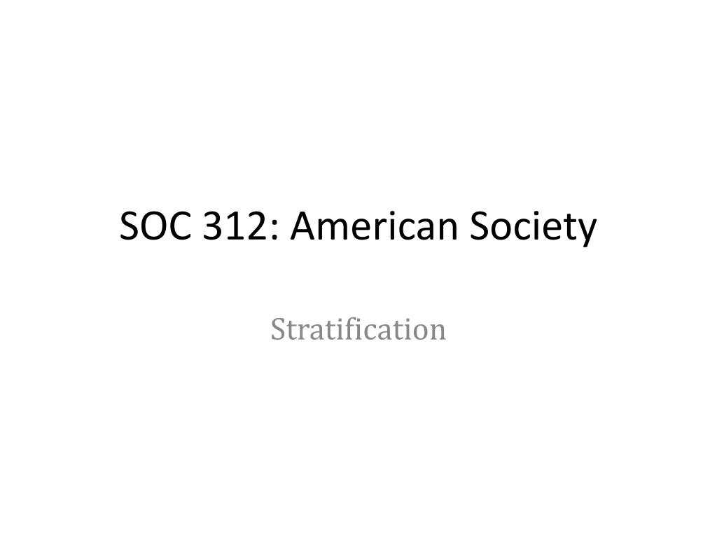 Essays On Social Stratification In American Society  Essay Academic   Essays On Social Stratification In American Society Social Class Is A  Form Of Social Stratification Which
