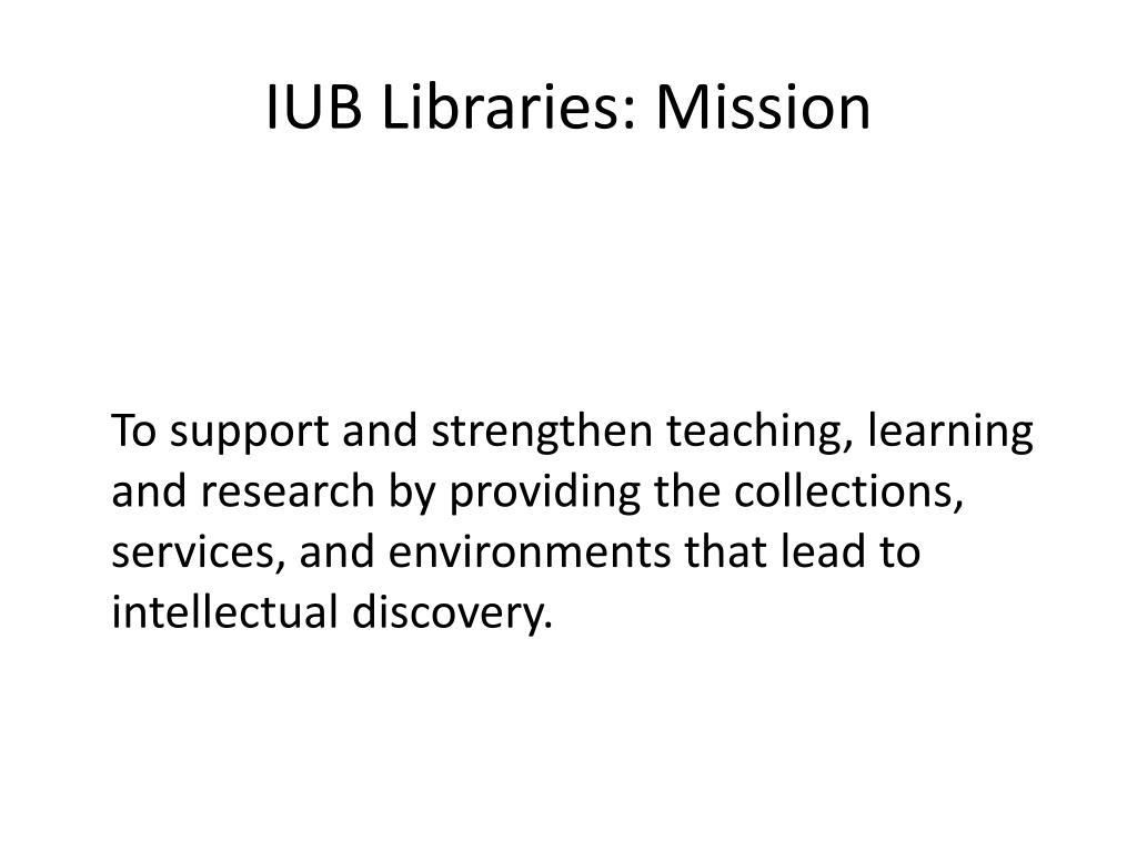 IUB Libraries: Mission