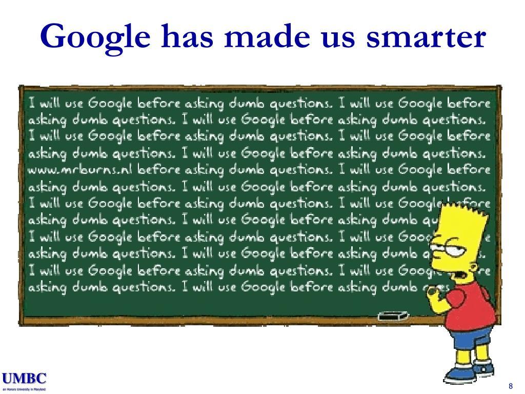 Google has made us smarter