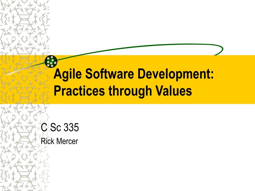 agile software development practices through values l.