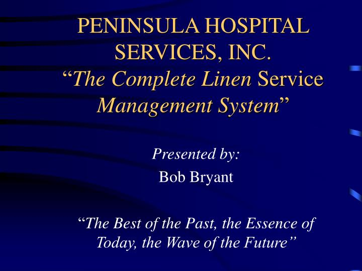 Peninsula hospital services inc the complete linen service management system