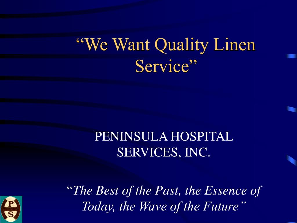 """We Want Quality Linen Service"""