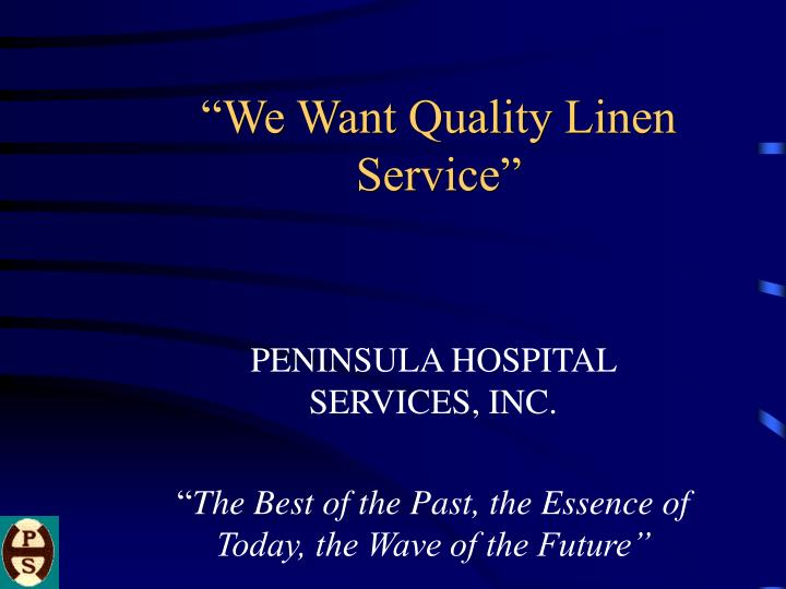 We want quality linen service