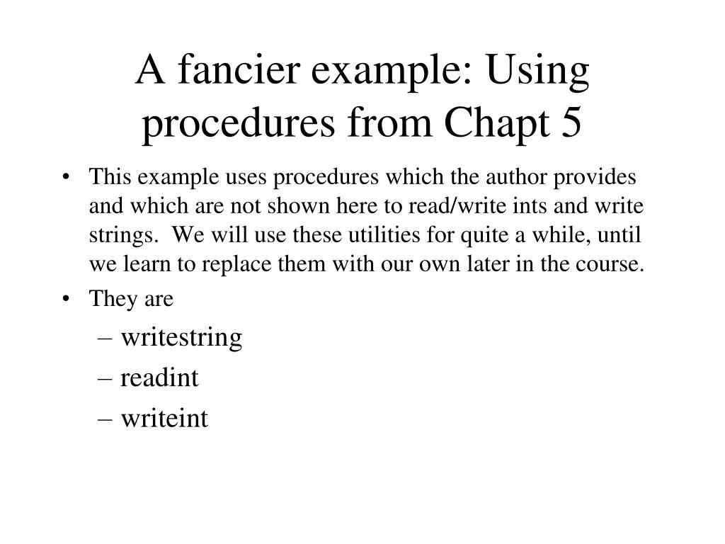 A fancier example: Using procedures from Chapt 5