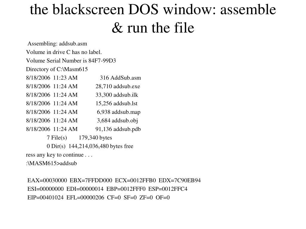 the blackscreen DOS window: assemble & run the file