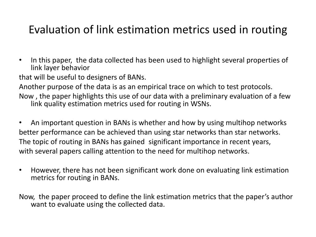 Evaluation of link estimation metrics used in routing