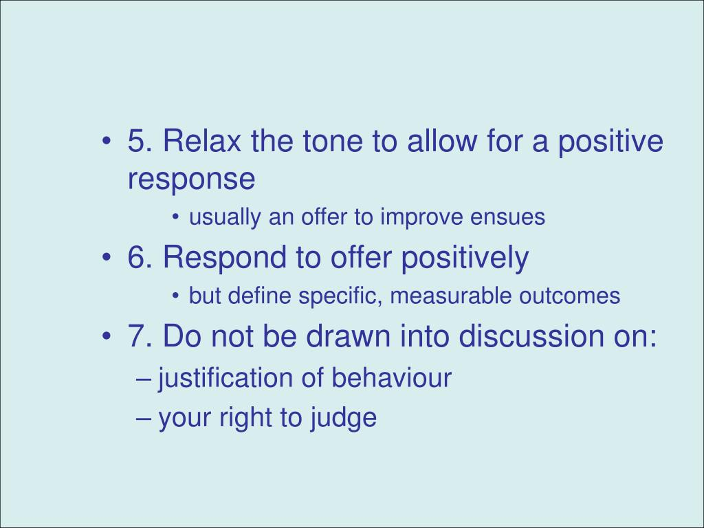 5. Relax the tone to allow for a positive response