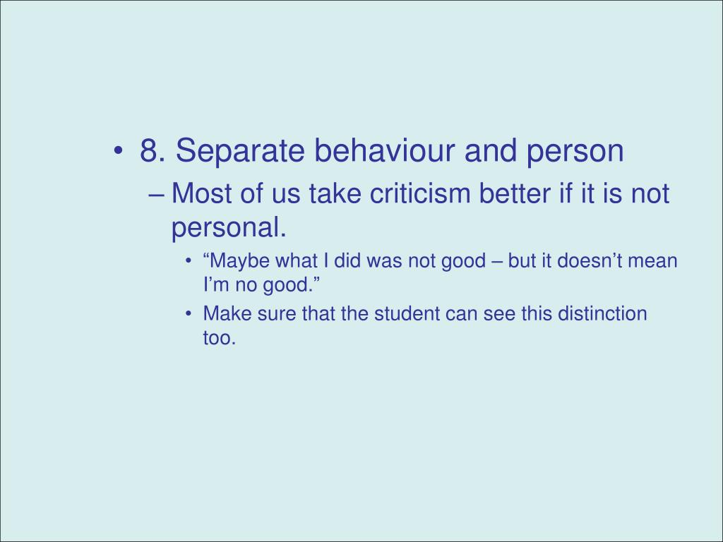 8. Separate behaviour and person