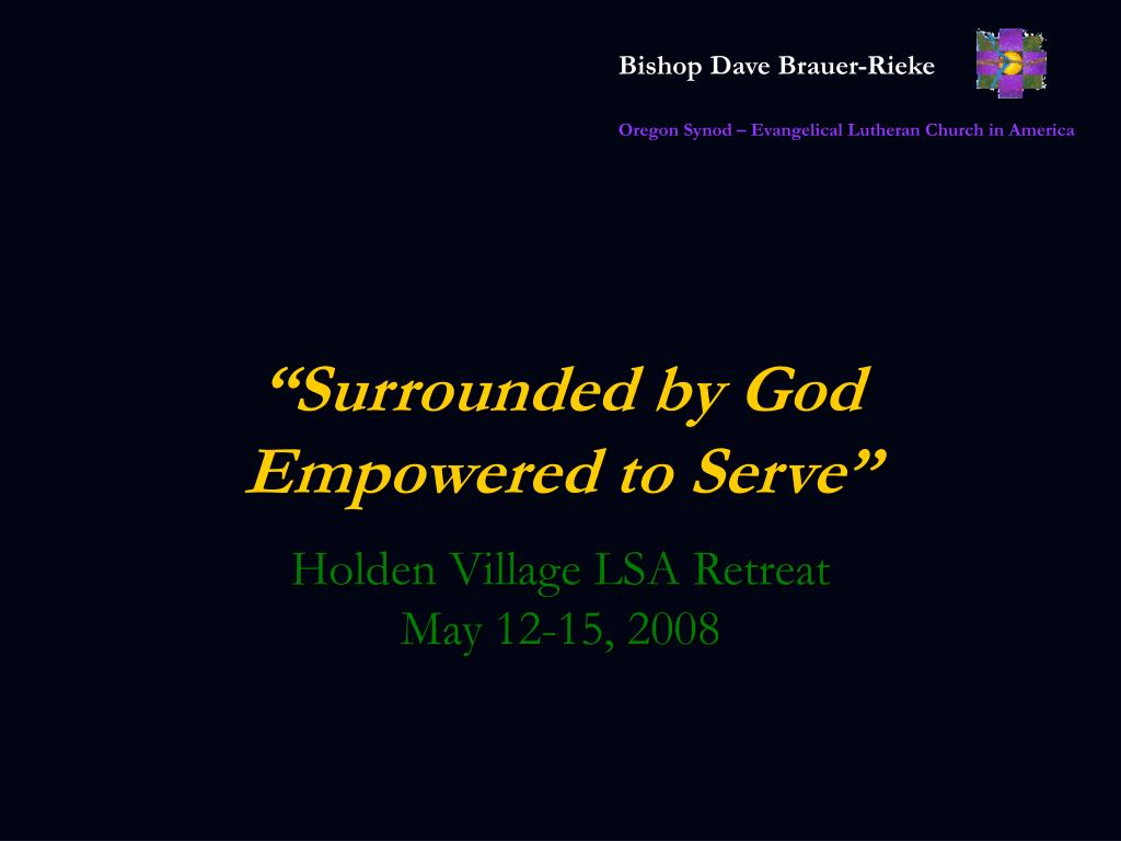 surrounded by god empowered to serve l.